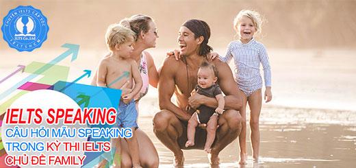câu hỏi ielts speaking - speaking chủ đề family
